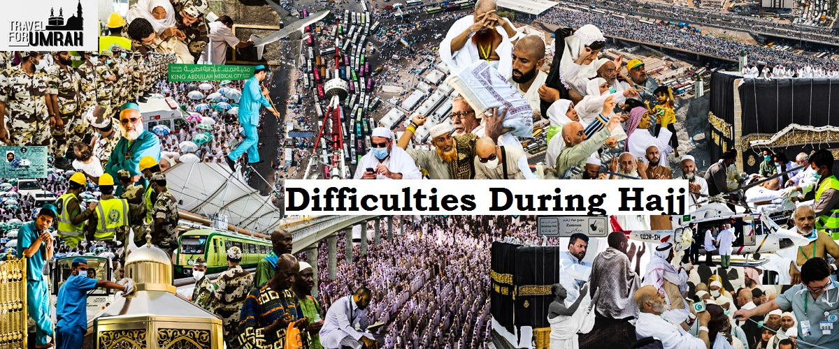 difficulties during Hajj