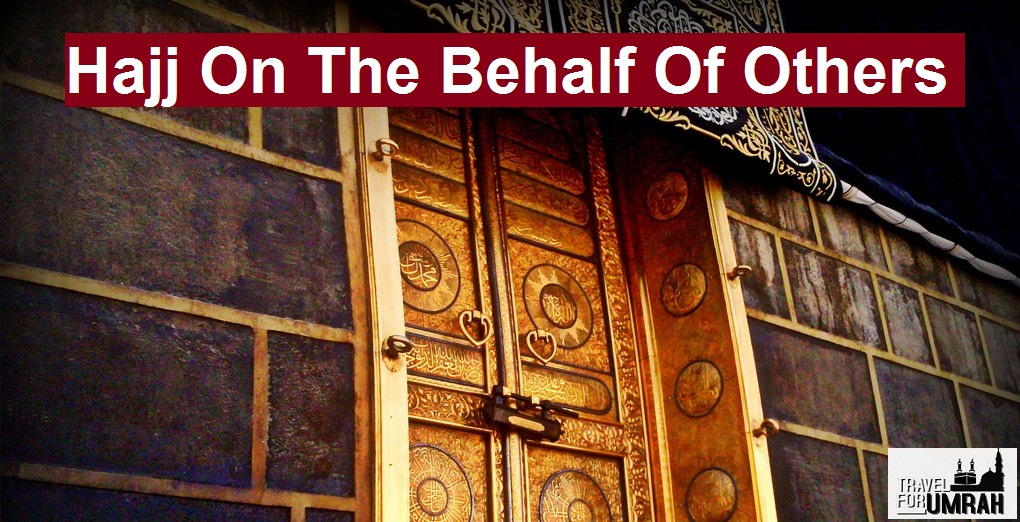 Hajj On The Behalf Of Others
