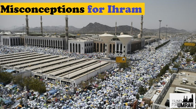 Misconceptions for Ihram