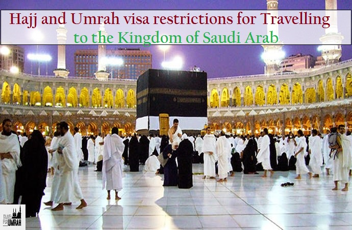 Hajj and Umrah visa restrictions for Travelling to the