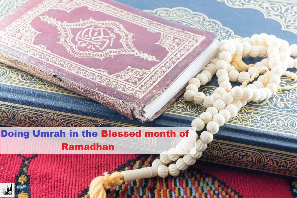 Doing Umrah in the Blessed month of Ramadhan