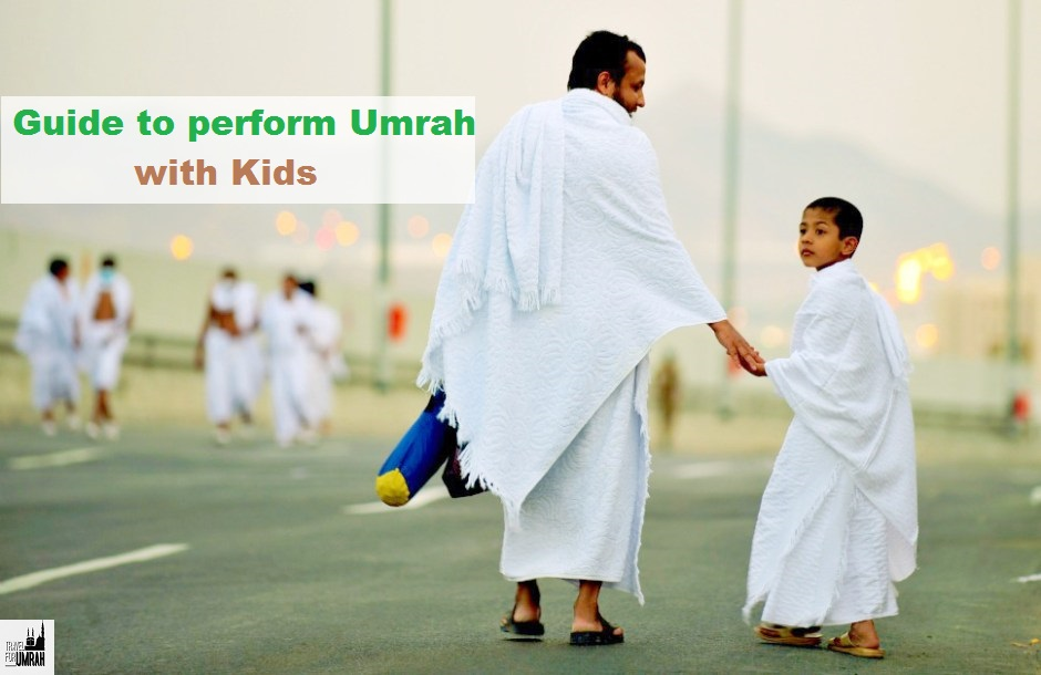 Guide to perform Umrah with Kids