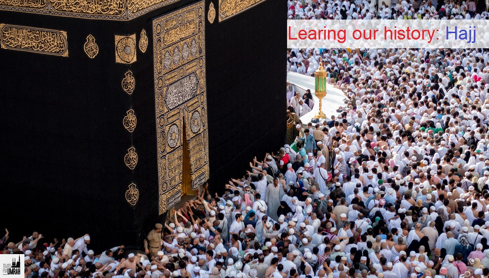 LEARNING OUR HISTORY: HAJJ