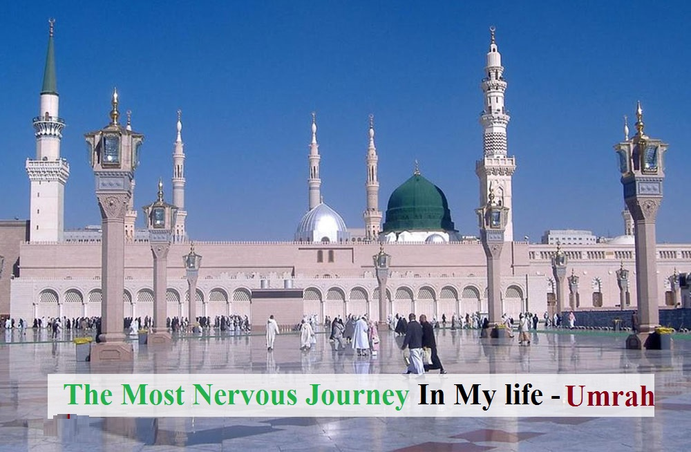 The most nervous journey in my life Umrah